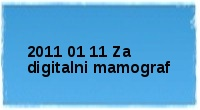 2011 01 11 Za digitalni mamograf